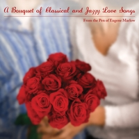 A Bouquet of Classical and Jazzy Love Songs