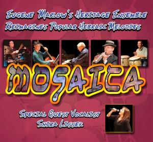 Mosaica: Eugene Marlow's Heritage Ensemble Reimagines Popular Hebraic Meldoies