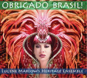 """""""Obrigado Brasil!"""" Eugene Marlow's Heritage Ensemble"""