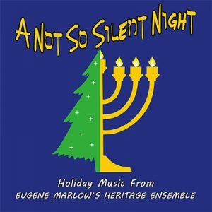 """A Not So Silent Night"" Eugene Marlow's Heritage Ensemble"